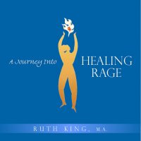 A Journey Into Healing Rage