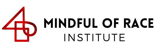 Mindful of Race Institute
